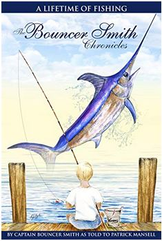 The Bouncer Smith Chronicles: A Lifetime of Fishing is available on Amazon.