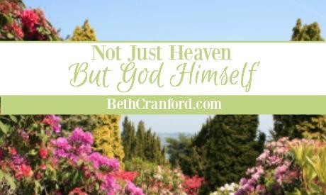 Not Just Heaven But God Himself