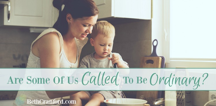 Called To Be Ordinary