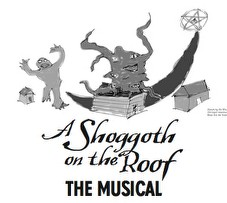 Shoggoth On The Roof Parodical Cthulhu Musical Boing Boing