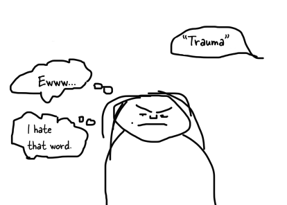cringe at word _trauma_.png