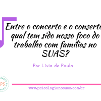 Entre o concerto e o conserto: qual tem sido nosso foco do trabalho com famílias no SUAS?