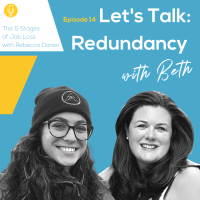 Let's Talk Redundancy: The 5 Stages of Job Loss with Rebecca Daniel