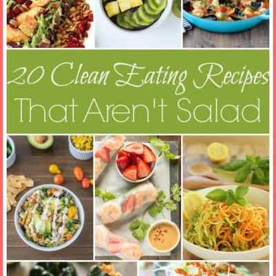 20 Clean Eating Recipes That  Aren't Salad