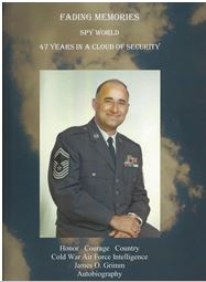 Fading Memories Spy World 47 Years in a Cloud of Security by James Grimm