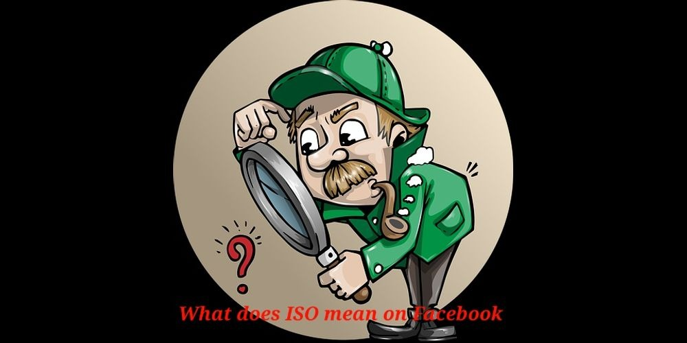 WHAT-DOES-ISO-MEAN-ON-FACEBOOK