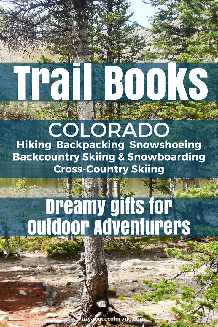 Hiking trails, Colorado, trail books, hiking gifts, Guidebooks, Hike, us snowshoeing, skiing, snowboarding,