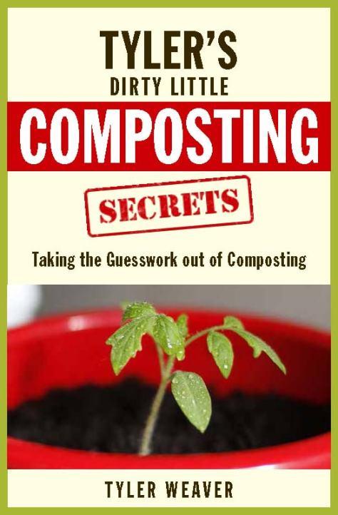 Tyler's Dirty Little Composting Secrets