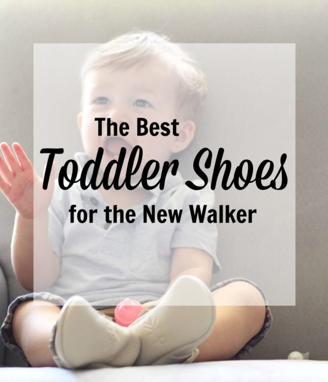 The Best Toddler Shoes for the New Walker