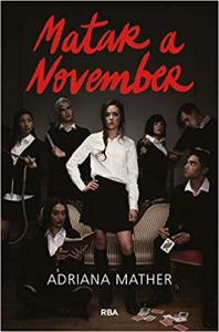 """Matar a November"" de Adriana Mather."