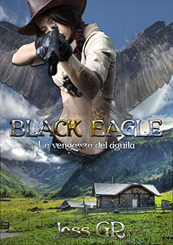 BLACK EAGLE- La venganza del Águila(Black Mountain)de Jess GR