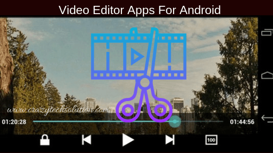 Top 10 Best Video Editing App For Android 2019 Crazytech