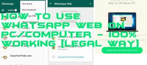 How To Use WhatsApp Web on PC/Computer – 100% Working [Legal way]