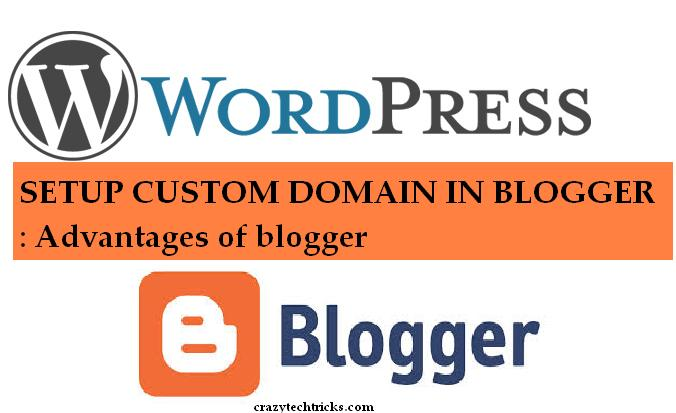 setup custom domain in blogger. Advantages of blogger