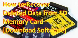 How to Recover Deleted Data from SD Memory Card – [Download Software]