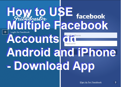 USE Multiple Facebook Accounts on Android and iPhone - Download App