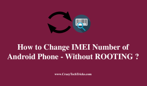 How to Change IMEI Number of Android Phone [Without ROOTING]