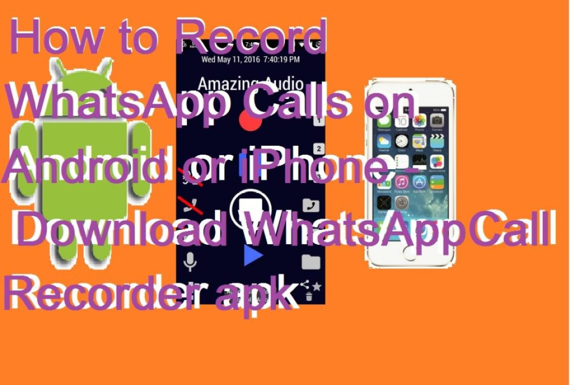 How to Record WhatsApp Calls on Android or iPhone - Download WhatsApp Call Recorder apk