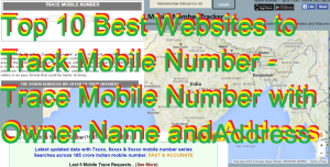 Top 10 Best Websites to Track Mobile Number – Trace Mobile Number with Owner Name and Address