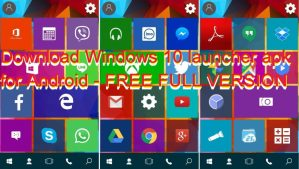 Download Windows 10 launcher apk for Android – FREE FULL VERSION