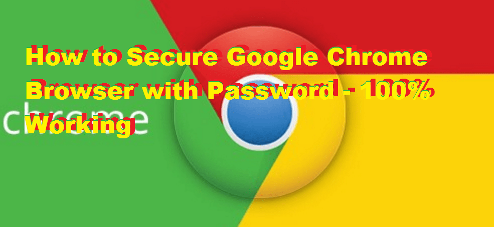 How to Secure Google Chrome Browser with Password - 100% Working