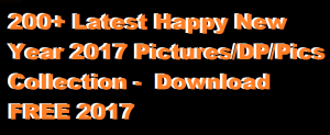 200+ Latest Happy New Year 2017 Pictures/DP/Pics Collection –  Download FREE 2017