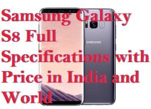 Samsung Galaxy S8 Full Specifications with Price in India and World