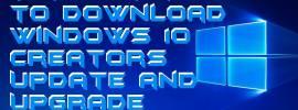 Top 3 methods to Download Windows 10 Creators Update and Upgrade Assistant