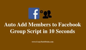 Auto Add Members to Facebook Group Script in 10 Seconds – 100% Working