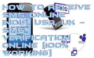 How to Receive SMS Online India, USA, UK– SMS Verification Online [100% Working]