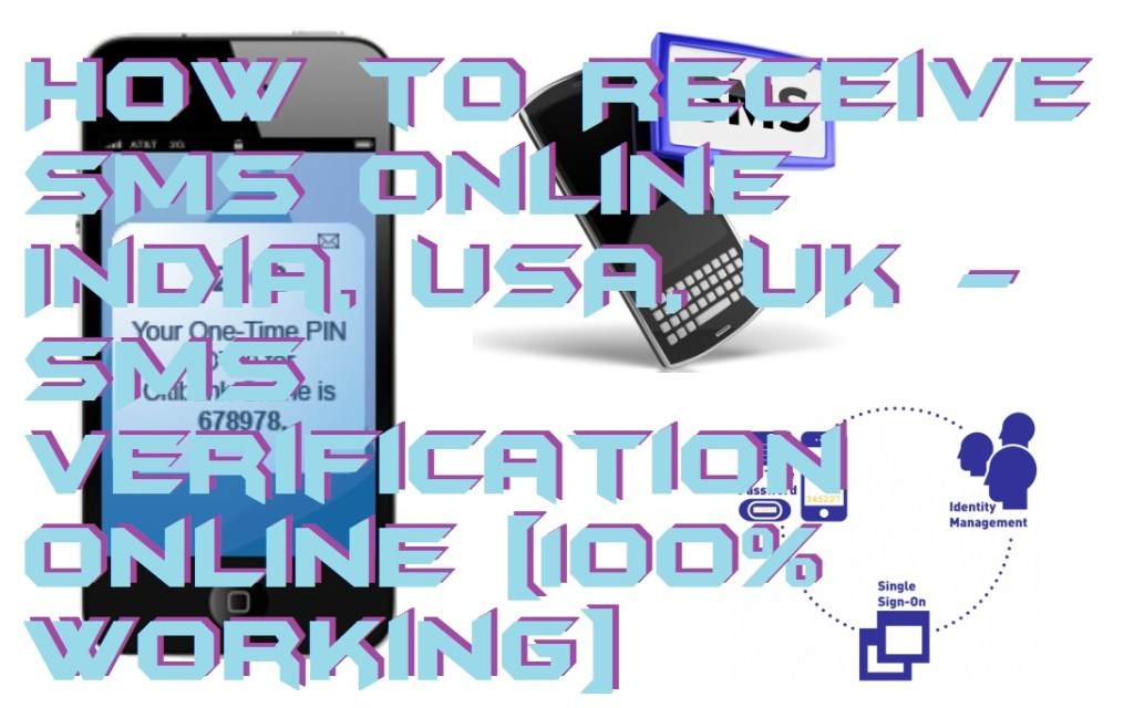How to Receive SMS Online India, USA, UK- SMS Verification Online [100% Working]
