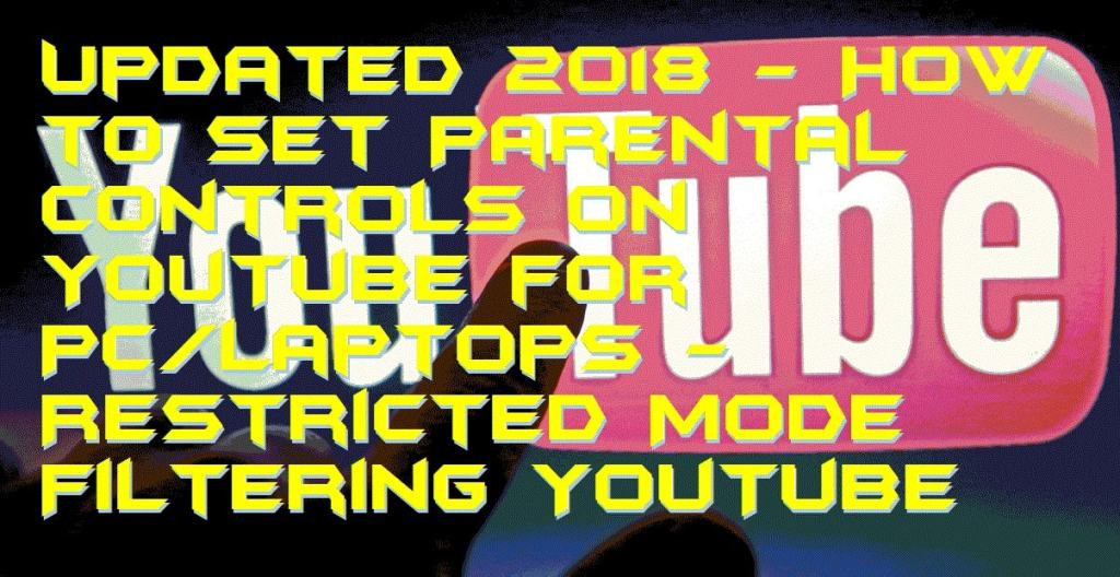Updated 2018 - How to Set Parental Controls on YouTube for PC-Laptops - Restricted Mode Filtering YouTube