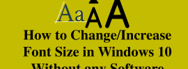 How to Increase Font Size in Windows 10 Without any Software