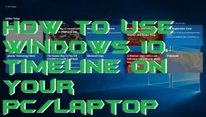 How to Use Windows 10 Timeline on Your PC/Laptop