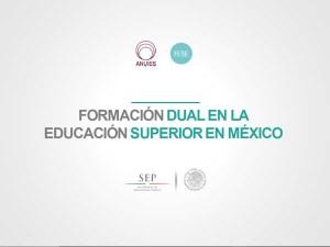 Formación Dual en la Educación Superior en México