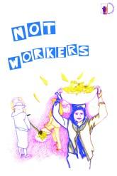 mdominguez_gra4818_posters_notworkers