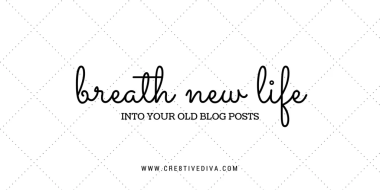 Breathe Life into Old Posts to Make Them New Again!