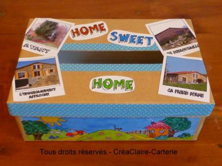 Home Sweet Home - Ref : BOIT-001