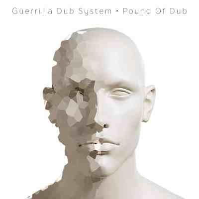 "Guerrilla Dub System – ""Pound Of Dub"""
