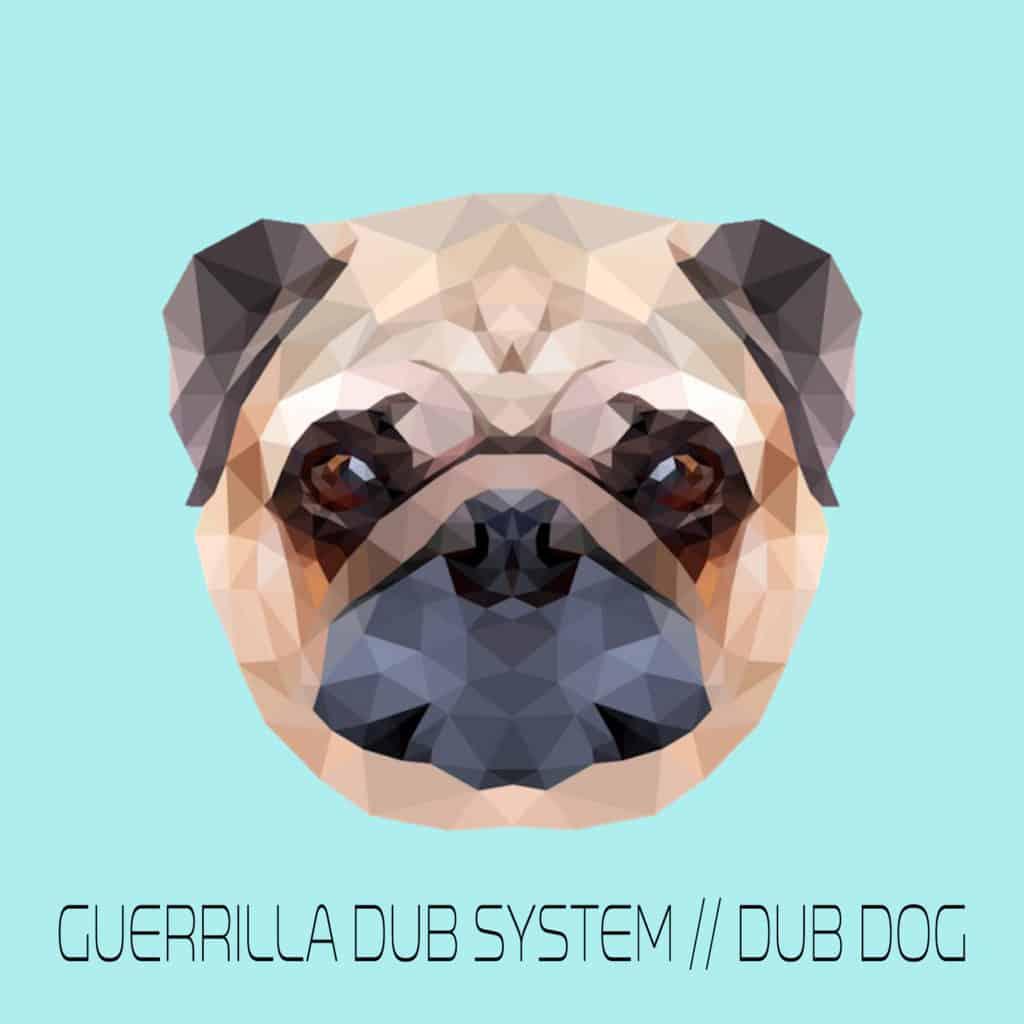 guerrilla dub system dub dog