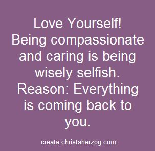 Love yourself and be wisely selfish