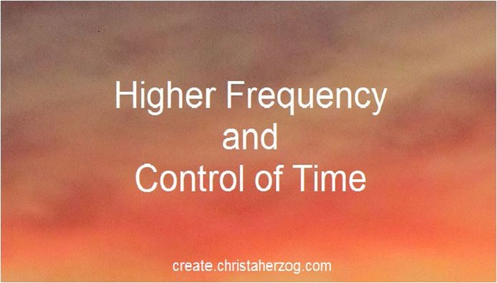 Higher frequency and control of time