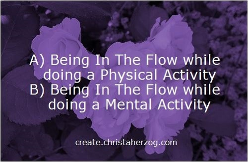 The Flow State while doing a mental or physical activity