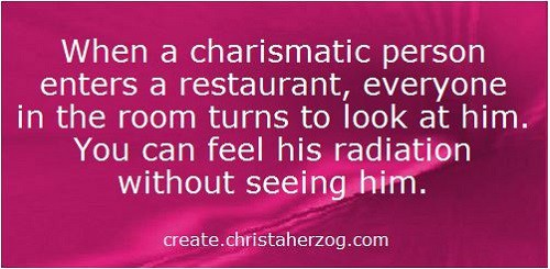 Charismatic person and their radiation