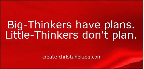 Big Thinkers have plans