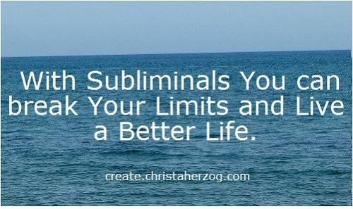 Subliminals break your limits