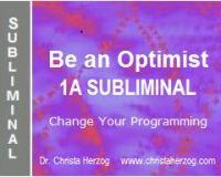 Be an Optimist 1A Subliminal