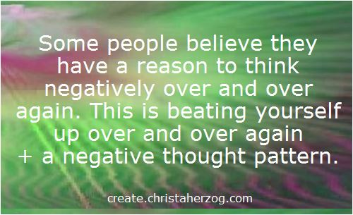 thinking negatively over and over again is a negative thought pattern