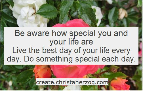 You and your life are special