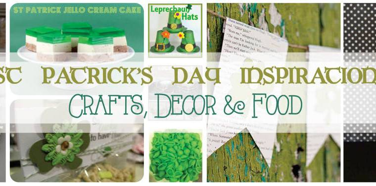 St. Patrick's Day Inspired | Crafts, Decor & Food